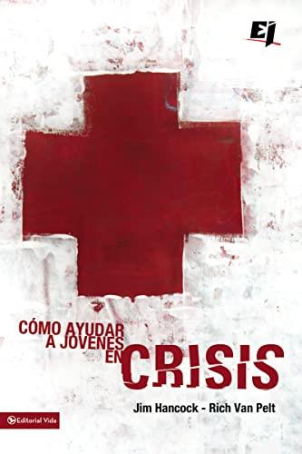 Cómo ayudar a jóvenes en crisis (Especialidades Juveniles) (Spanish Edition) (0829752560) by Rich Van Pelt; Jim Hancock
