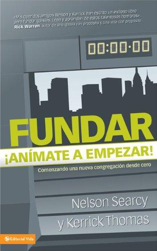 9780829753219: Fundar ¡Anímate a empezar!: Comenzando una nueva congregación desde cero (Spanish Edition)