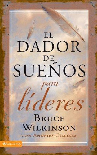 9780829753240: El dador de sueños para líderes (Dador de Suenos Serie) (Spanish Edition)