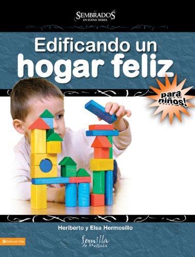 9780829753578: Edificando un hogar feliz para niños; maestro (Sembrados en Buena Tierra) (Spanish Edition)