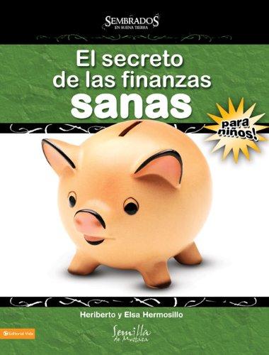 9780829753585: El Secreto de las Finanzas Sanas Para Ninos;maestro: Para Ninos! (Sembrados En Buena Tierra)