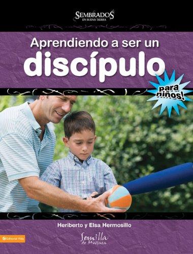 9780829753608: Aprendiendo A Ser un Discipulo: Para Ninos! (Sembrados En Buena Tierra)