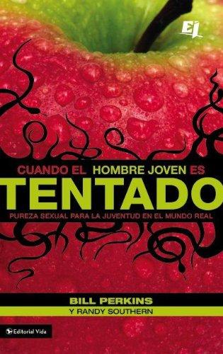 Cuando el hombre joven es tentado: Pureza sexual para la juventud en el mundo real (Especialidades Juveniles) (Spanish Edition) (0829753621) by Bill Perkins; Randy Southern
