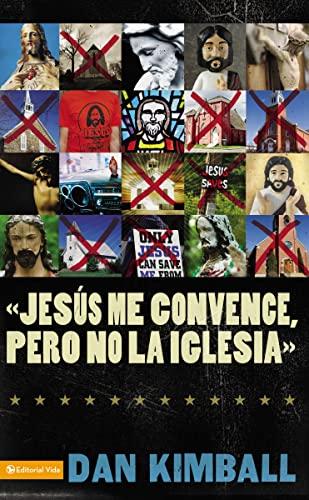 9780829753639: Jesús los convence, pero la iglesia no: Perspectivas de una generación emergente (Spanish Edition)