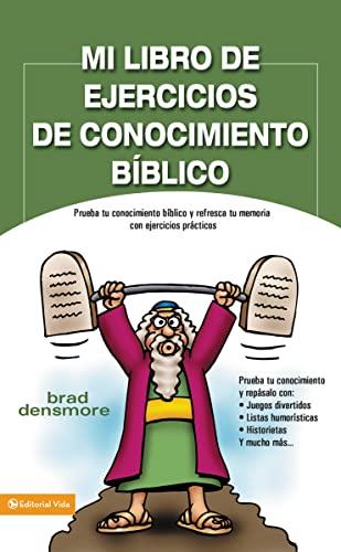 9780829753776: Mi libro de ejercicios de conocimiento bíblico: Prueba tu conocimiento bíblico y refresca tu memoria con ejercicios prácticas (Spanish Edition)