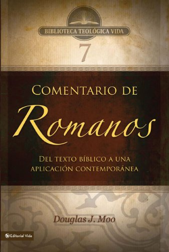 9780829753837: Comentario de Romanos: del Texto Biblico A una Aplicacion Contemporanea (Biblioteca Teologica Vida)