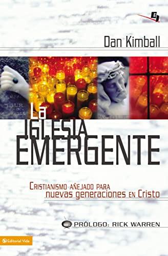 9780829753851: La Iglesia Emergente: Cristianismo Anejado Para Nuevas Generaciones en Cristo = The Emerging Church (Biblioteca de Ideas de Especialidades Juveniles)