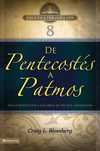 9780829753868: BTV # 08: De Pentecost�s a Patmos: Una introducci�n a los libros de Hechos a Apocalipsis (Biblioteca Teologica Vida) (Spanish Edition)