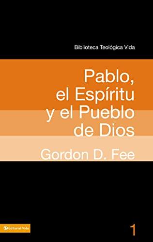 9780829753875: BTV # 01: Pablo, el Espíritu y el pueblo de Dios (Biblioteca Teologica Vida) (Spanish Edition)