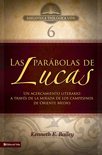 9780829753905: Las Parabolas de Lucas: Un Acercamiento Literario A Traves de la Mirada de los Campesinos de Oriente Medio (Biblioteca Teologica Vida)