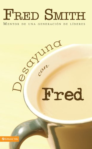 Desayuna con Fred: Mentor to a Generation: Fred Smith Sr.