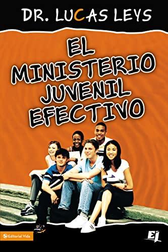 9780829755084: El ministerio juvenil efectivo, versión revisada (Especialidades Juveniles) (Spanish Edition)