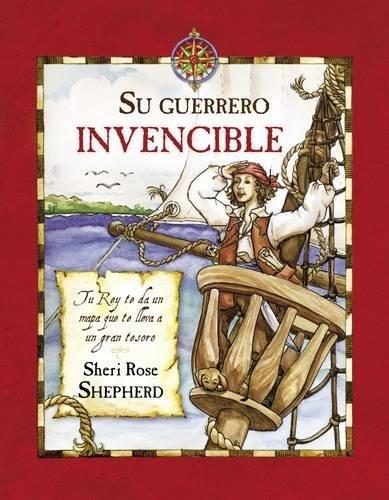 Su guerrero invencible: Tu Rey te da un mapa que te lleva a un gran tesoro (Spanish Edition) (0829755098) by Sheri Rose Shepherd