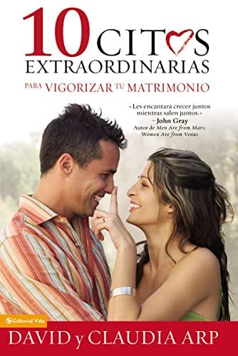 9780829755152: 10 citas extraordinarias para vigorizar tu matrimonio (Spanish Edition)
