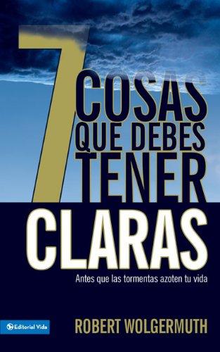 9780829755183: 7 cosas que debes tener claras: Antes que las tormentas azoten tu vida (Spanish Edition)