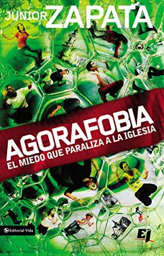 9780829755480: Agorafobia: El miedo que paraliza la iglesia (Especialidades Juveniles) (Spanish Edition)