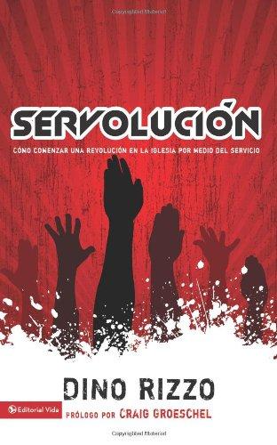 9780829755589: Servolucion: Como Comenzar Una Revolucion En La Iglesia Por Medio del Servicio