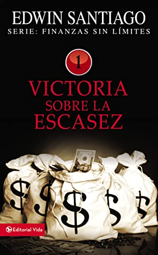 9780829755657: Victoria sobre la escasez (Finanzas sin límite) (Spanish Edition)