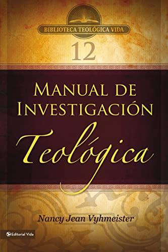 9780829755718: BTV # 12: Manual de investigación teológica (Biblioteca Teologica Vida)