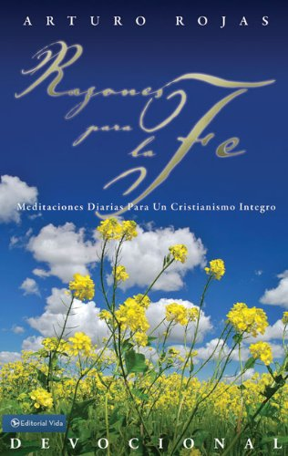 Razones para la fe (Spanish Edition): Rojas, Arturo Ivan