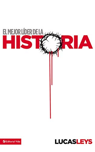9780829755886: El Mejor Lider de la Historia
