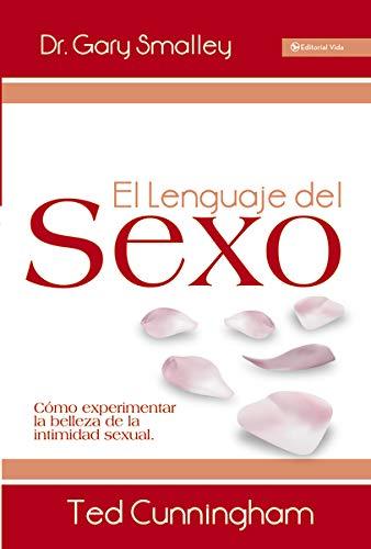 9780829756098: El lenguaje del sexo: Cómo experimentar la belleza de la intimidad sexual (Spanish Edition)