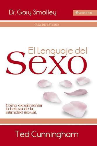 9780829756166: El lenguaje del sexo - guía de estudio: Cómo experimentar la belleza de la intimidad sexual (Spanish Edition)