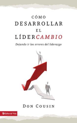 9780829756258: Cómo desarrollar el lídercambio: Dejemos ir los errores del liderazgo (Seleccion Vida Lider) (Spanish Edition)