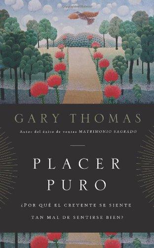 9780829756265: Placer Puro: ¿Por qué el creyente se siente tan mal de sentirse bien? (Spanish Edition)