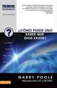 9780829756418: ¿Cómo puede uno saber que Dios existe? (Preguntas Desafiantes) (Spanish Edition)