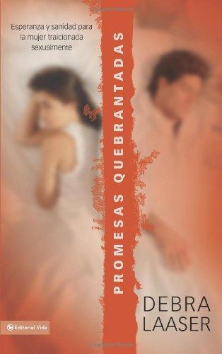 9780829756524: Promesas Quebrantadas: Esperanza y Sanidad Para la Mujer Traicionada Sexualmente = Shatterd Vows