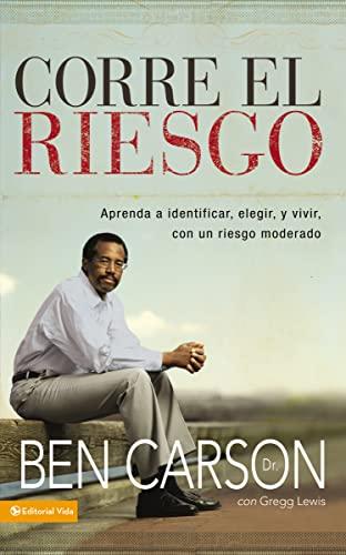 9780829756548: Corre el riesgo: Aprenda a identificar, elegir y vivir con un riesgo moderado (Spanish Edition)