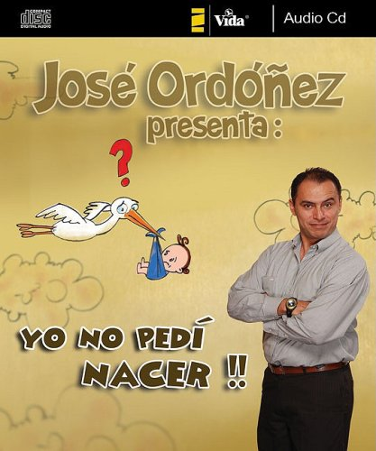 9780829756586: Yo no pedí nacer (Jose Ordonez presenta) (Spanish Edition)
