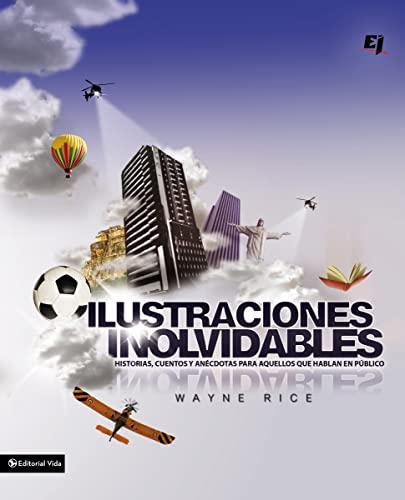 9780829756692: Ilustraciones inolvidables: Historias, cuentos y anécdotas para aquellos que hablan en público (Especialidades Juveniles) (Spanish Edition)