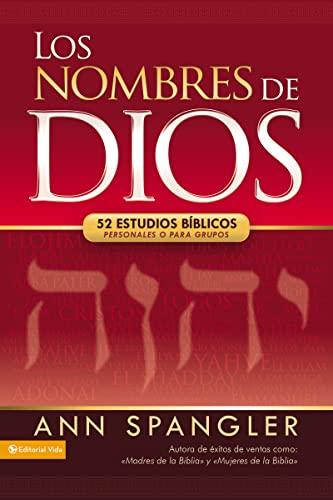 Los Nombres de Dios: 52 Estudios Biblicos Personales O Para Grupos (Paperback): Ann Spangler