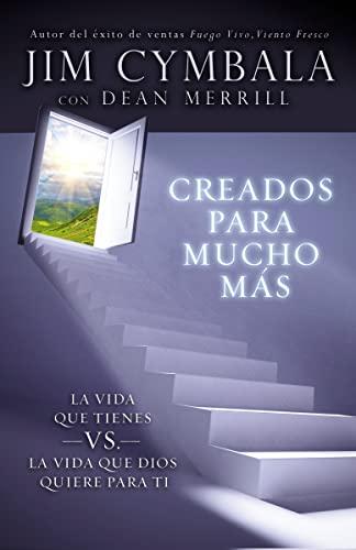 9780829757088: Creados para mucho más: La vida que tienes vs. la vida que Dios quiere para ti (Spanish Edition)