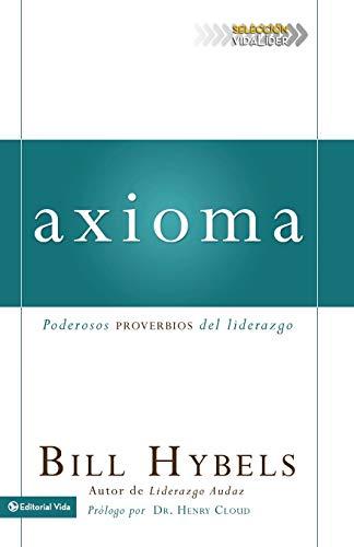 9780829757132: Axioma: Poderosos Proverbios del Liderazgo (Seleccion Vidalider)
