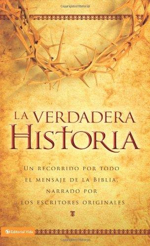 9780829757187: La Verdadera Historia-NVI: Lea la Biblia Como una Narracion Ininterrumpida de Principio A Fin
