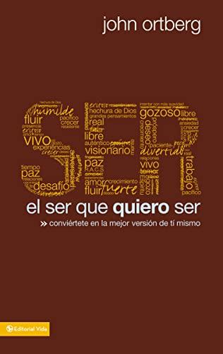 9780829757309: El ser que quiero ser: Conviértete en la mejor versión de ti mismo (Spanish Edition)