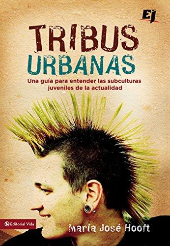 9780829757354: Tribus Urbanas: Una Guia Para Entender Las Subculturas Juveniles de La Actualidad (Biblioteca de Ideas de Especialidades Juveniles)