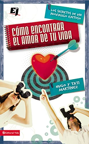9780829757422: Como Encontrar el Amor de Tu Vida: Los Secretos de un Noviazgo Exitoso = How to Find the Love of Your Life (Biblioteca de Ideas de Especialidades Juveniles)