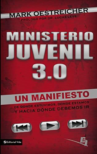 9780829757439: Ministerio juvenil 3.0: Un manifiesto de donde estuvimos, donde estamos y hacia donde debemos ir (Especialidades Juveniles) (Spanish Edition)