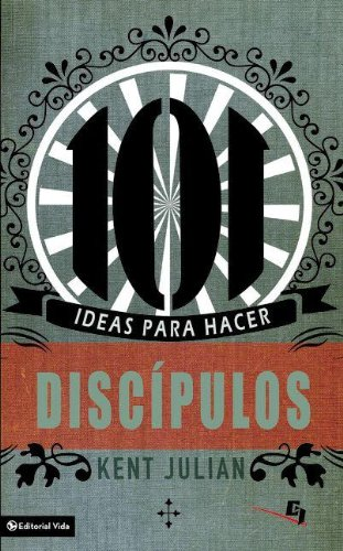 9780829757453: 101 Ideas Para Hacer Discipulos = 101 Ideas for Making Disciples in Your Youth Group (Biblioteca de Ideas de Especialidades Juveniles)