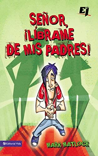 9780829757477: Señor, líbrame de mis padres (Especialidades Juveniles) (Spanish Edition)