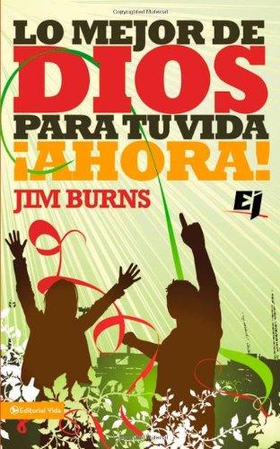 9780829757491: Lo mejor de Dios para tu vida ¡Ahora! (Especialidades Juveniles) (Spanish Edition)