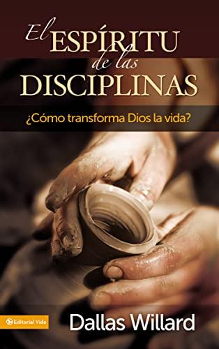 9780829757514: El espíritu de las disciplinas: ¿Cómo transforma Dios la vida? (Spanish Edition)