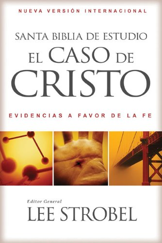 9780829757699: Santa Biblia de Estudio el Caso de Cristo-NVI: Evidencias A Favor de la Fe = NVI the Case for Christ Study Bible