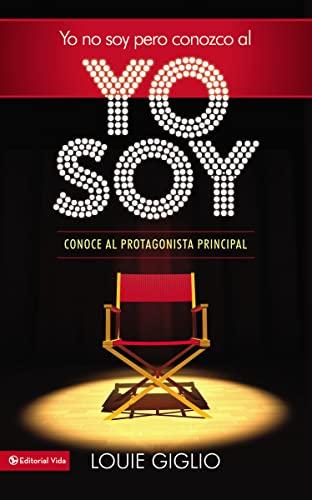 9780829757767: Yo No Soy, Pero Conozco al Yo Soy: Conoce al Protagonista Principal = I Am Not, But I Know I Am