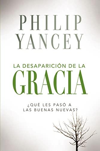 9780829757842: La Desaparicion de La Gracia: Que Les Paso a la Buenas Nuevas?