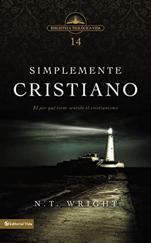 9780829758085: Simplemente Cristiano: Por Que el Cristianismo Tiene Sentido = Simply Christian